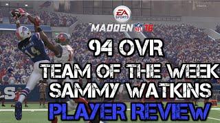 94 OVR TOTW Sammy Watkins | Player Review | Madden 16 Ultimate Team Gameplay | MUT 16