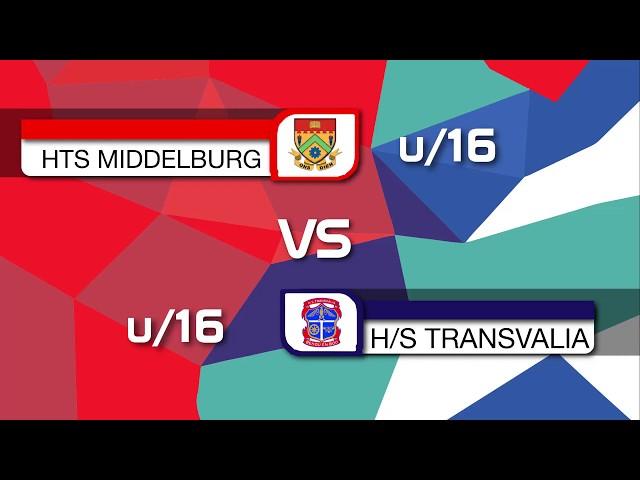 HTS Middelburg U16 vs HS Transvalia U16   1st Half