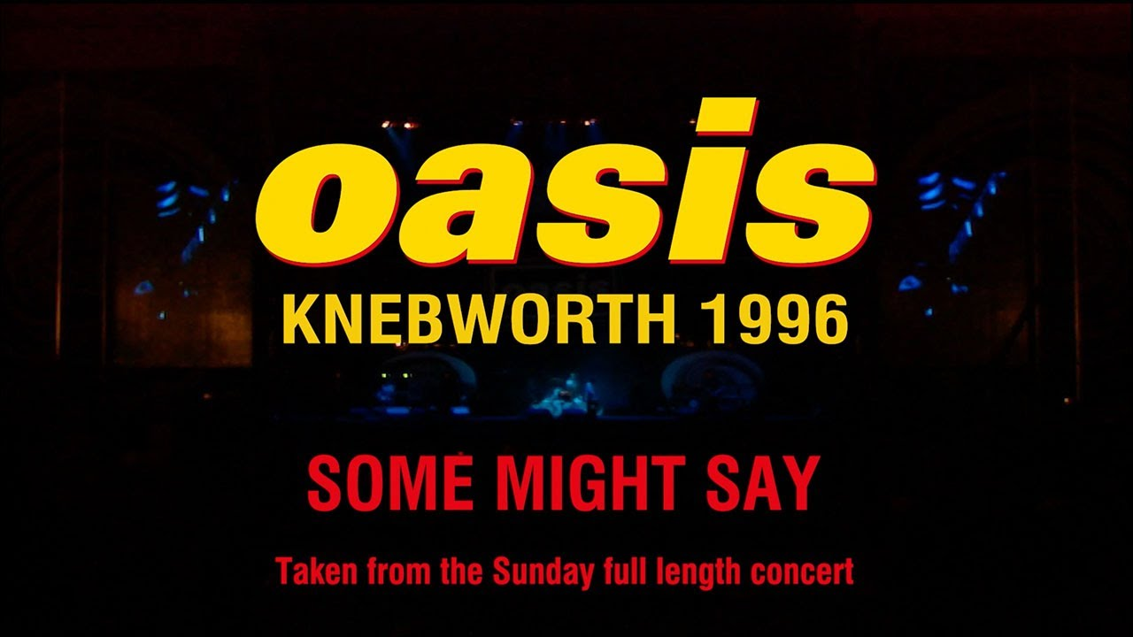 Download OASIS  - Some Might Say (Live at Knebworth) [Sunday 11th August, 1996]
