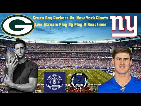 Green Bay Packers Vs. New York Giants Live Stream Play By Play & Reactions