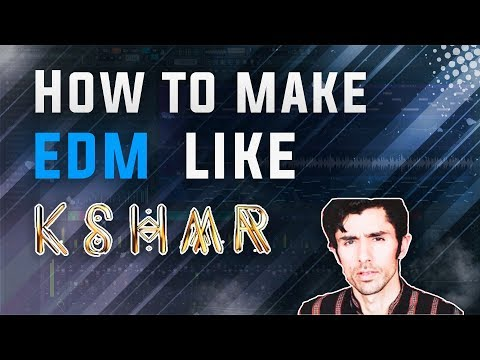 HOW TO MAKE EDM LIKE KSHMR | FREE FLP