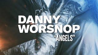 Video DANNY WORSNOP - Angels download MP3, 3GP, MP4, WEBM, AVI, FLV Oktober 2018