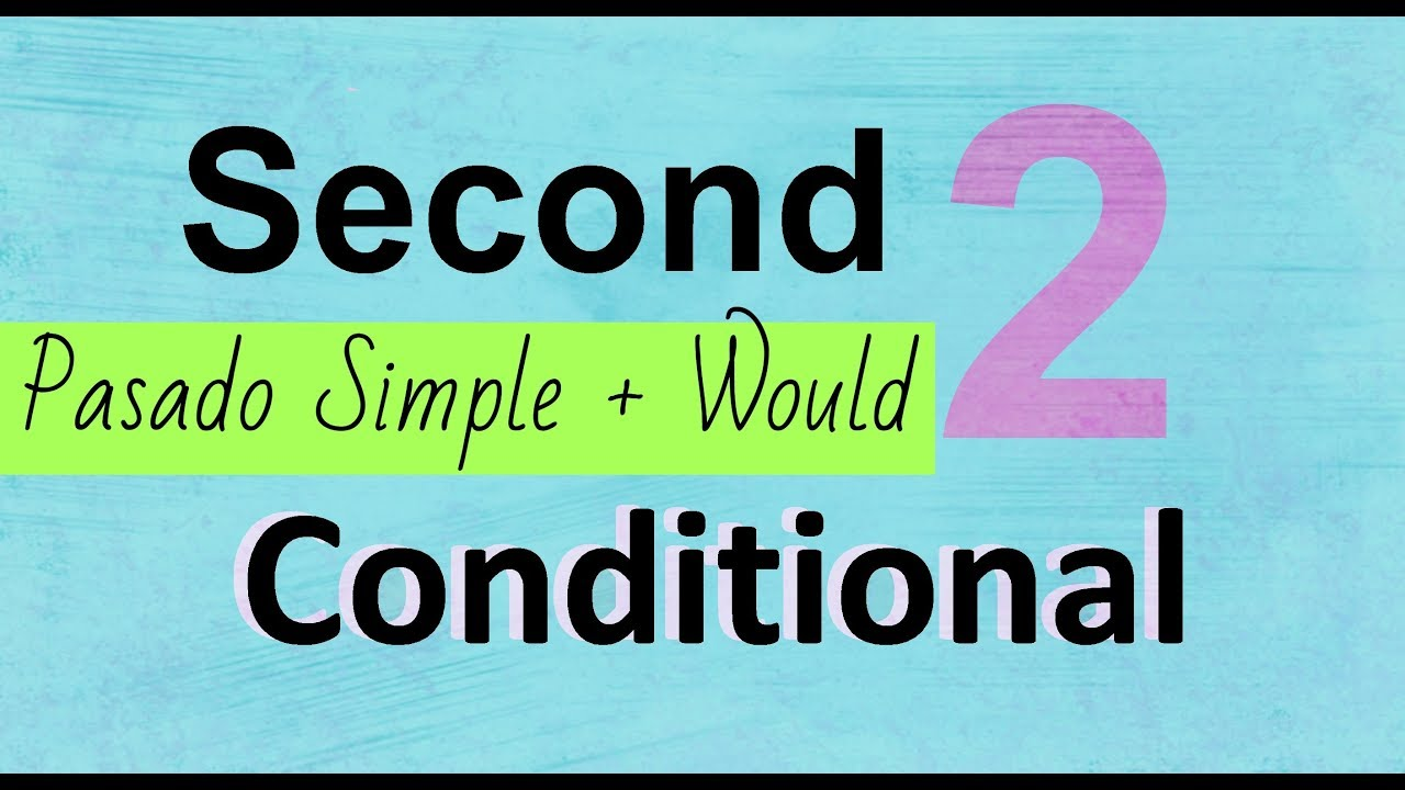 Aprende El Segundo Condicional Second Conditional Youtube