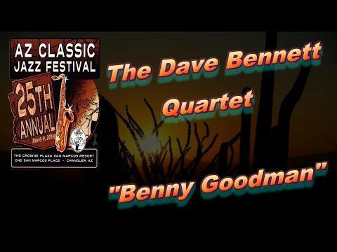 """2014 AZ Classic Jazz Festival - """"Benny Goodman"""""""