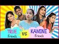 Download lagu TRUE Friends vs KAMINE Friends.. |#Fun #Sketch #RolePlay #Anaysa #ShrutiArjunAnand