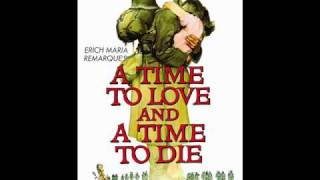 A Time To Love and A Time To Die - Miklos Rozsa