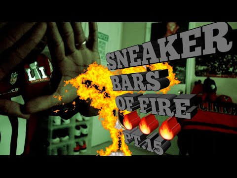 SNEAKER BARS OF FIRE PT.15 (Freestyle)