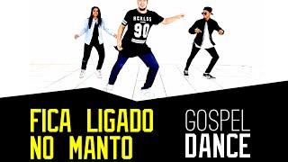gospel dance fica ligado no manto remix gabriel sampaio feat dj robinho de jesus