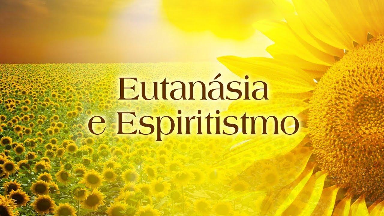 Eutanásia e Espiritismo