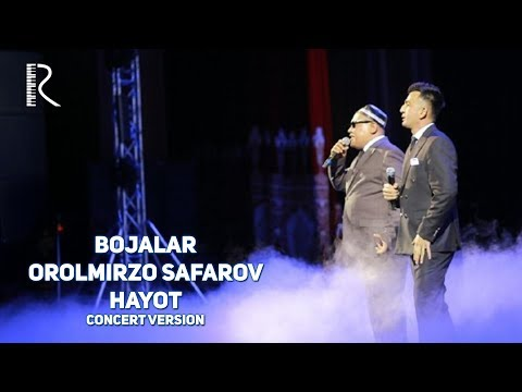 Bojalar va Orolmirzo Safarov - Hayot | Божалар ва Оролмирзо - Хаёт (concert version 2017)