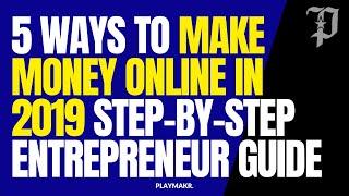 Ways to make money online in 2019 step ...
