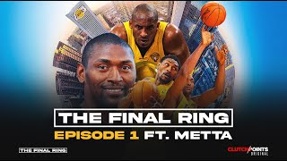 The Final Ring Episode 1 ft. Metta World Peace