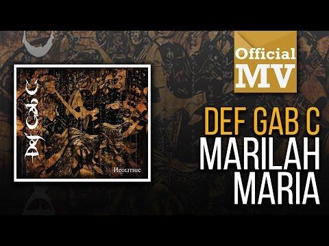 Def Gab C - Marilah Maria (Official Music Video)