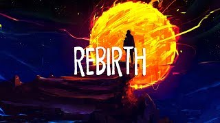 Rebirth | Chillstep 2018 Mix