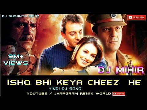 Ishq Vi Kyea Chiz He || Dance Mix|| DJ Mihir Santari