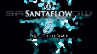 santaflow aquel chico remix