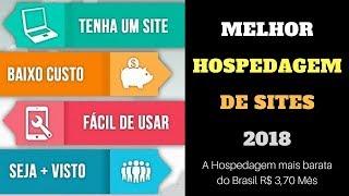 Melhor Hospedagem de Sites 2018 | Hospedagem Barata R$ 3,70 Mês