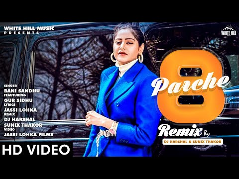 8 Parche (Remix) | Baani Sandhu | Gur Sidhu | DJ Harshal & Sunix Thakor | White Hill Music
