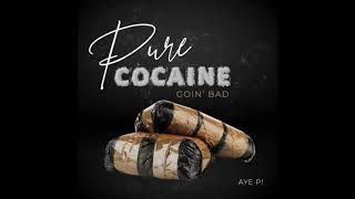 Pure Cocaine By Lil Baby & Goin' Bad by Meek Mills ft Drake Cover Song x Aye P!