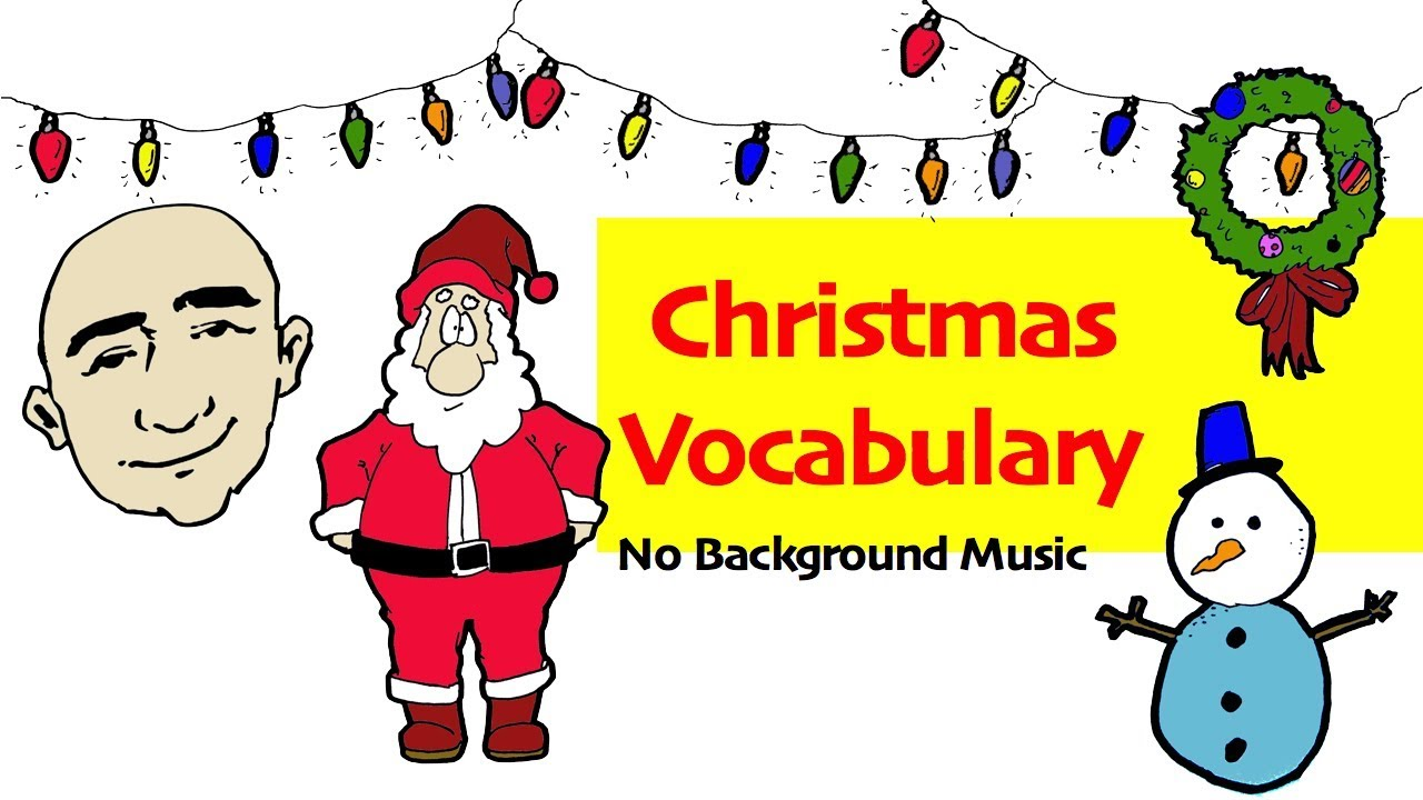 14 important christmas words christmas vocabulary practice learn the basics