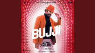 "Bujji (From ""Jagame Thandhiram"")"