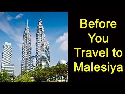Before You Travel to Malesiya