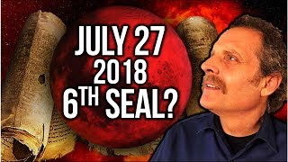 JULY 27, 2018 BLOOD MOON PROPHECY - Does this begin the 6TH SEAL of Revelation?