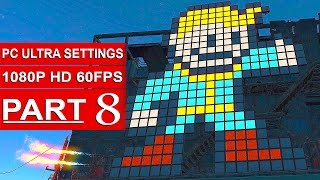 Fallout 4 Gameplay Walkthrough Part 8 [1080p 60FPS PC ULTRA Settings] - No Commentary