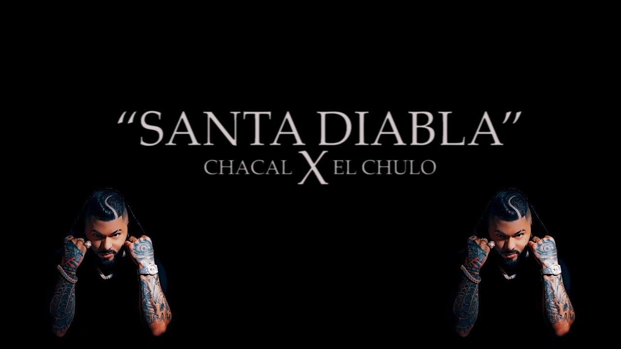 Download Chacal ❌ El Chulo - Santa Diabla [Official Video]