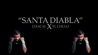 Смотреть клип Chacal, El Chulo - Santa Diabla