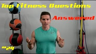 Top Fitness Questions Answered