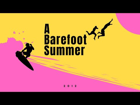 """A BAREFOOT SUMMER"" - FULL DOCUMENTARY"
