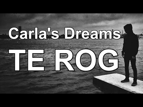 Carla's Dreams - TE ROG (Lyrics Video)