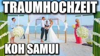 Traumhochzeit in Thailand auf Koh Samui ♥ Hochzeit am Strand ♥ VLOG #24