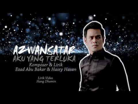 NEW  SINGLE 2017 | AZWAN SATAR | LIRIK VIDEO