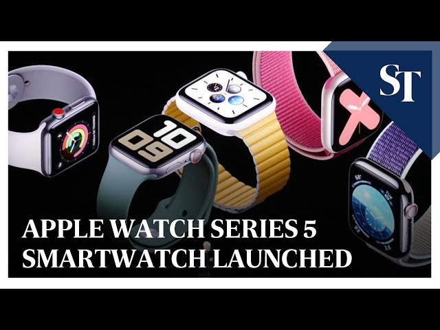 Apple Watch Series 5 smartwatch launched | The Straits Times