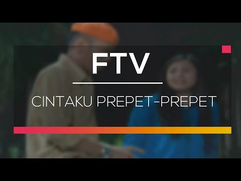 FTV SCTV - Cintaku Prepet - Prepet