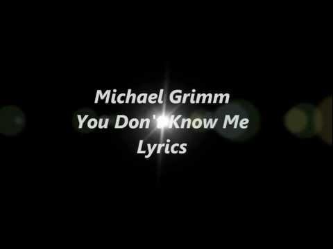 Michael Grimm - You Don't Know Me Lyrics
