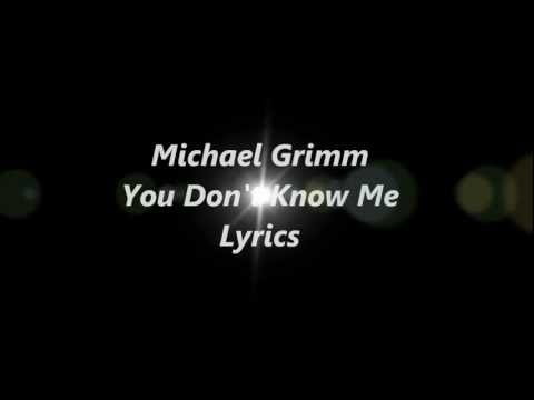Michael Grimm - You Don't Know Me Lyrics