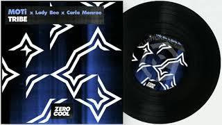 MOTi x Lady Bee x Carla Monroe - Tribe (Extended Mix)