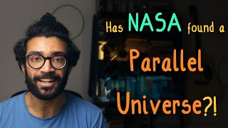 Parallel Universe: Has Nasa Really Discovered One, And Does Time Run Backwards In It?
