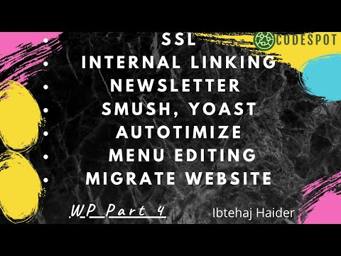 SSL|Internal Linking| Newsletter| SMUSH, AUTOPTOMIZE, YOAST| Migrate Website|Wordpress Course Part 4