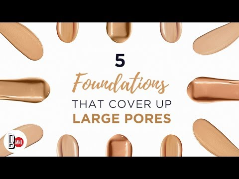5 Foundations That Cover Up Large Pores