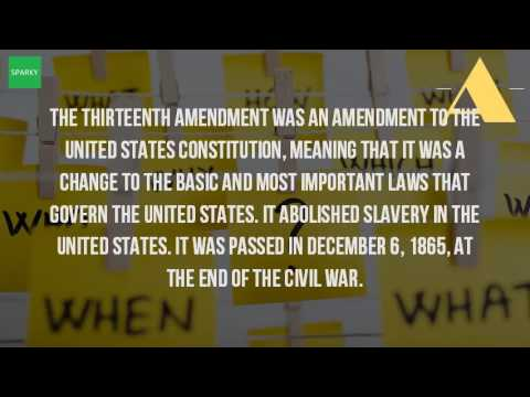 What Is The 13th Amendment In Simple Terms Youtube