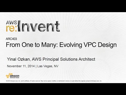 AWS re:Invent 2014 | (ARC403) From One to Many: Evolving VPC Design