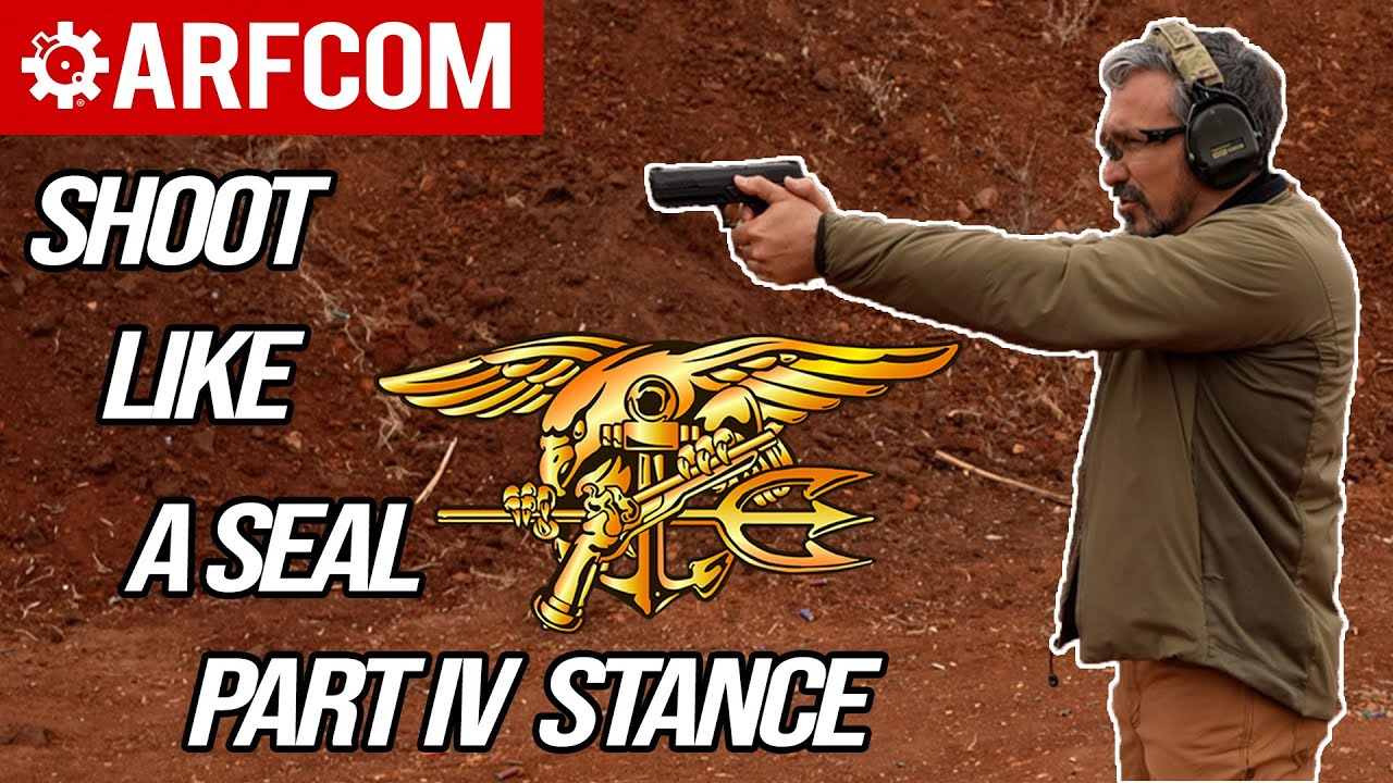 Shoot Like A Navy SEAL: Part IV Stance
