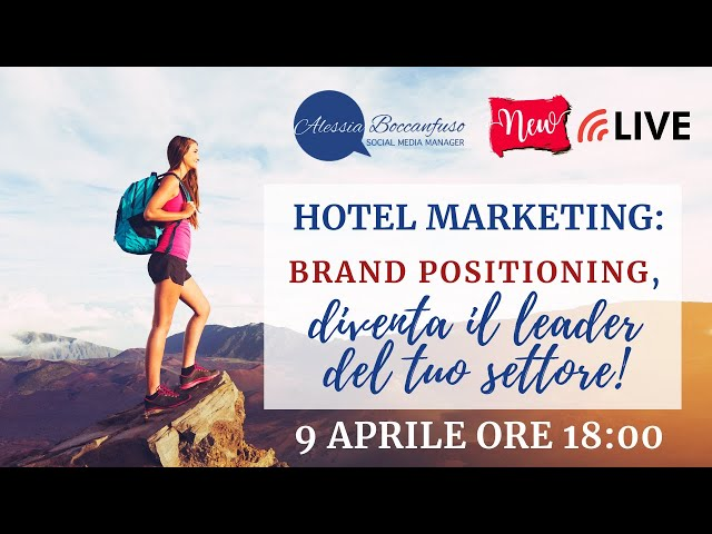 Hotel marketing ita: brand positioning - diventa leader del tuo settore!
