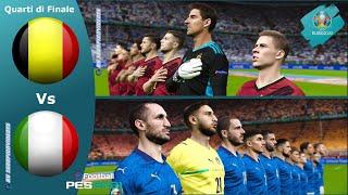 PES 2021, EURO 2020 quarti di finale • Belgio vs Italia