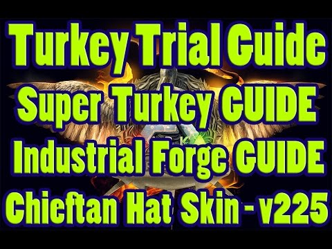 ARK: Survival Evolved - Turkey Trial Guide ► Super Turkey ► Industrial Forge►Chieftain Hat ►Wishbone