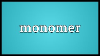 Monomer Meaning